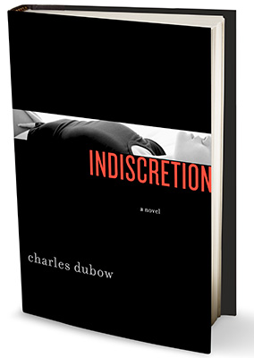 """Indiscretion"" by Charles Dubow"